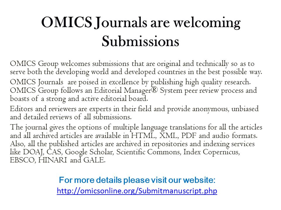 OMICS Journals are welcoming Submissions OMICS Group welcomes submissions that are original and technically so as to serve both the developing world a