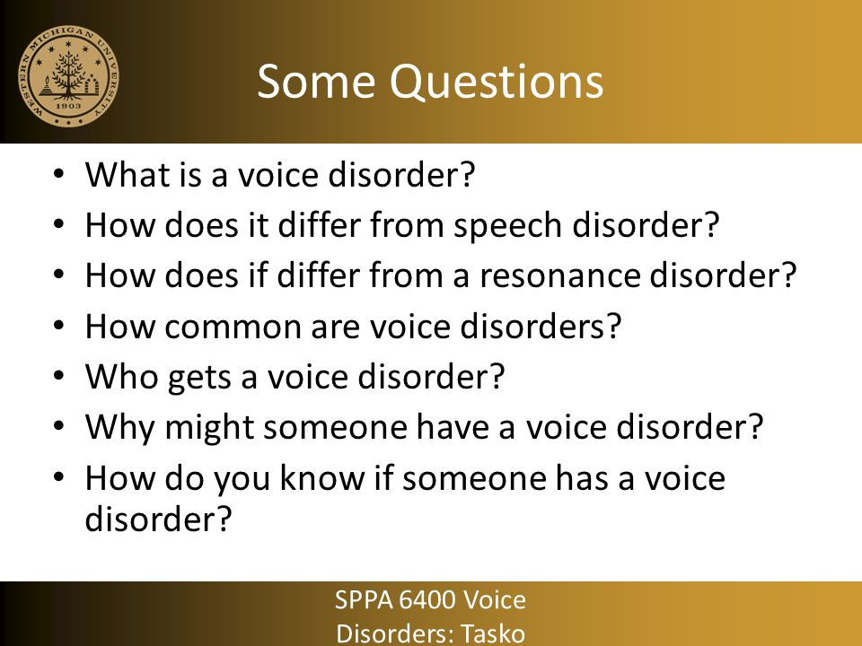 Some Questions What is a voice disorder.How does it differ from speech disorder.