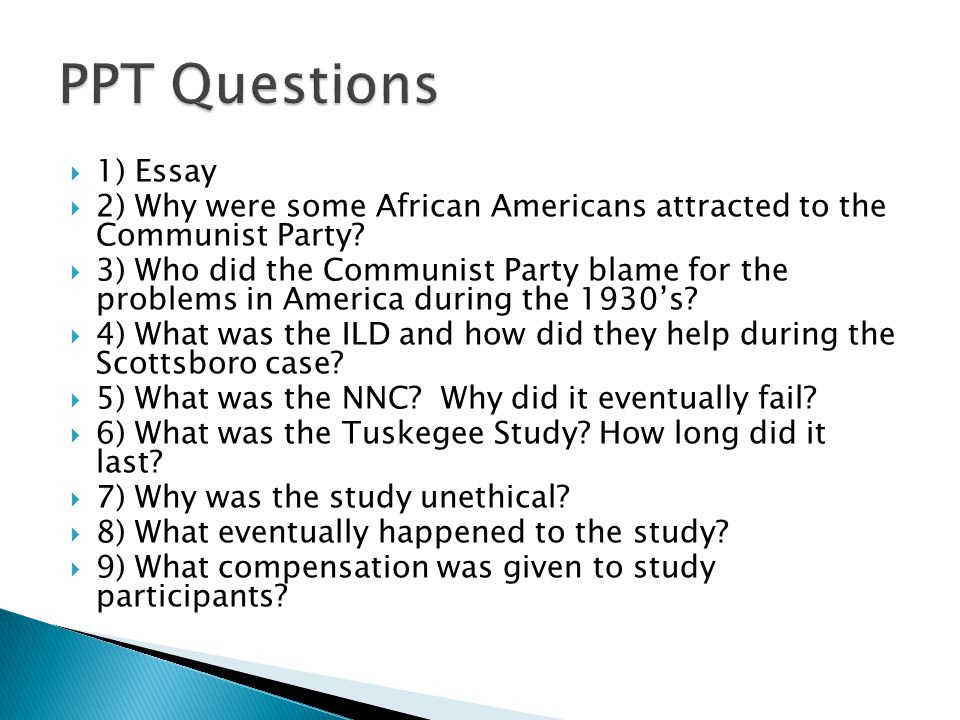  1) Essay  2) Why were some African Americans attracted to the Communist Party.