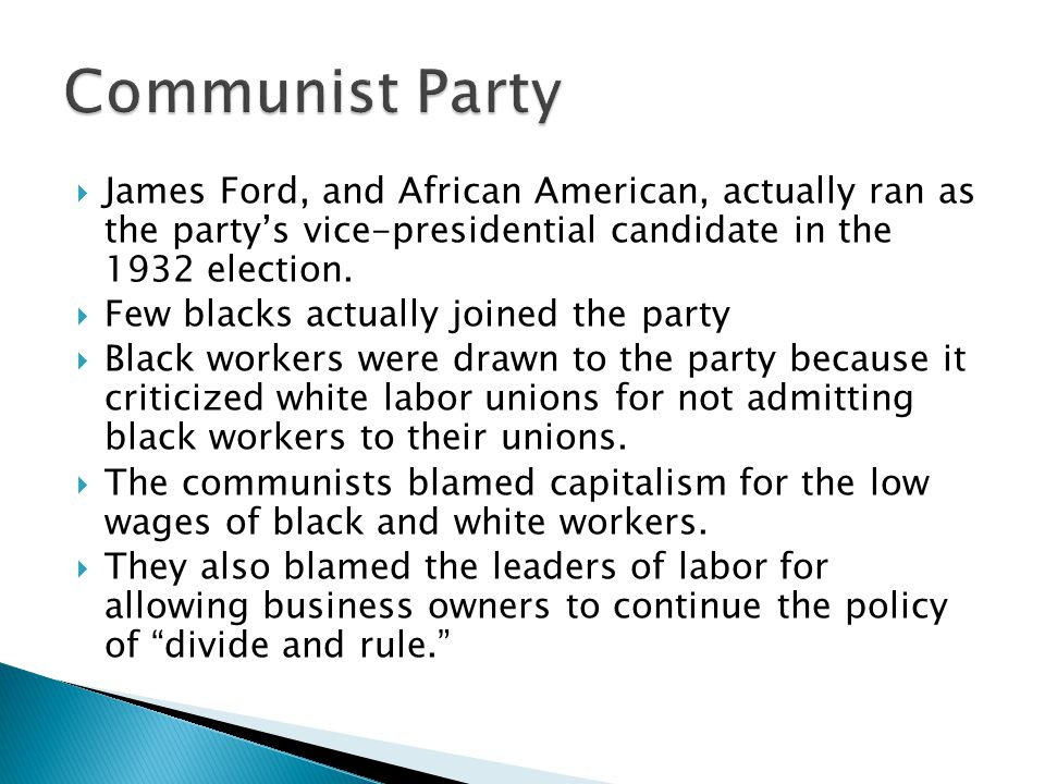  James Ford, and African American, actually ran as the party's vice-presidential candidate in the 1932 election.