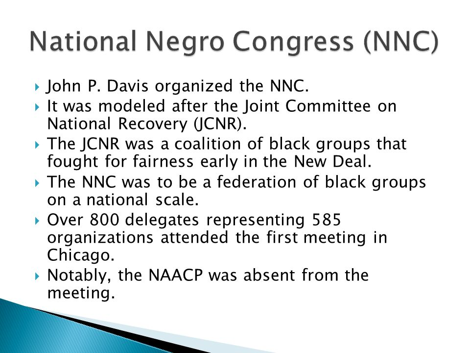  John P. Davis organized the NNC.