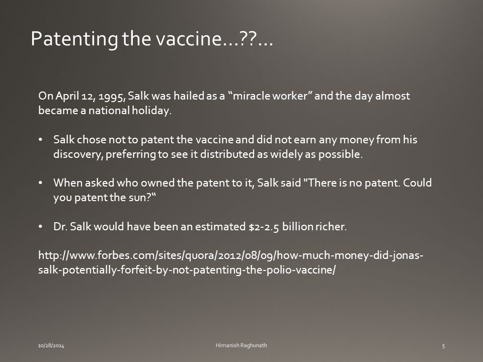 10/28/2014Himanish Raghunath5 Patenting the vaccine… ...