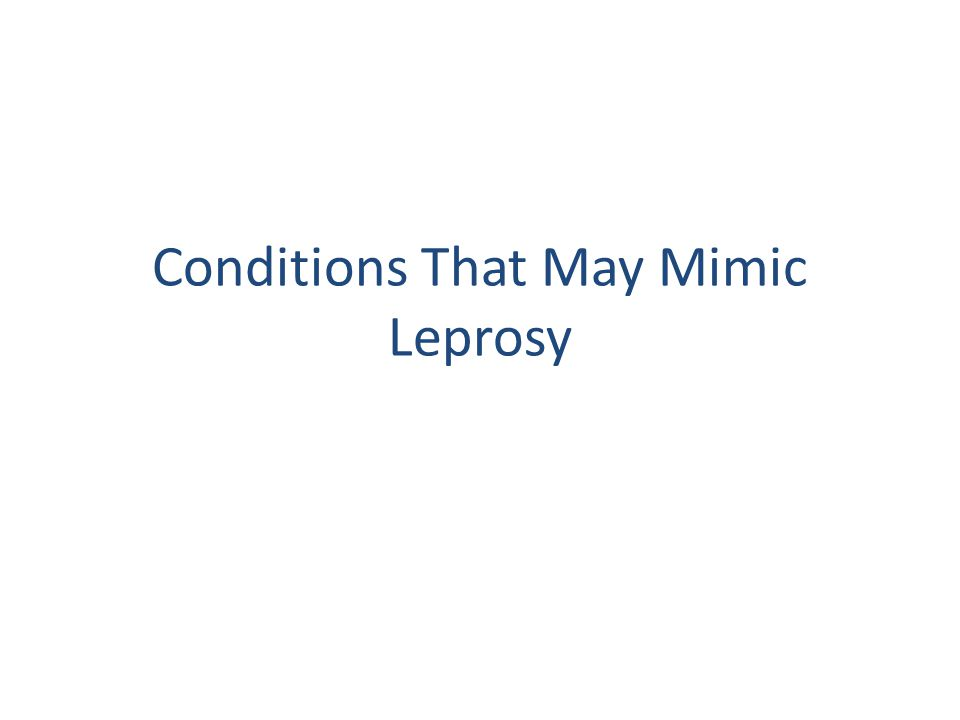 Conditions That May Mimic Leprosy