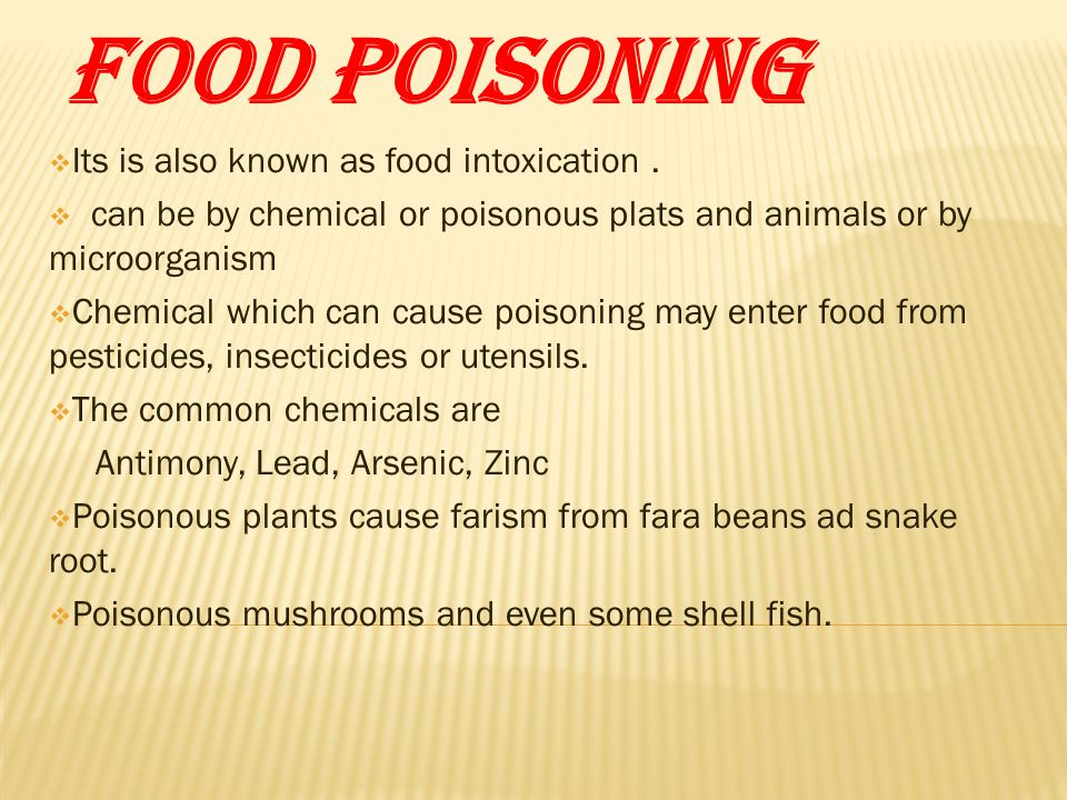 Food poisoning  Its is also known as food intoxication.