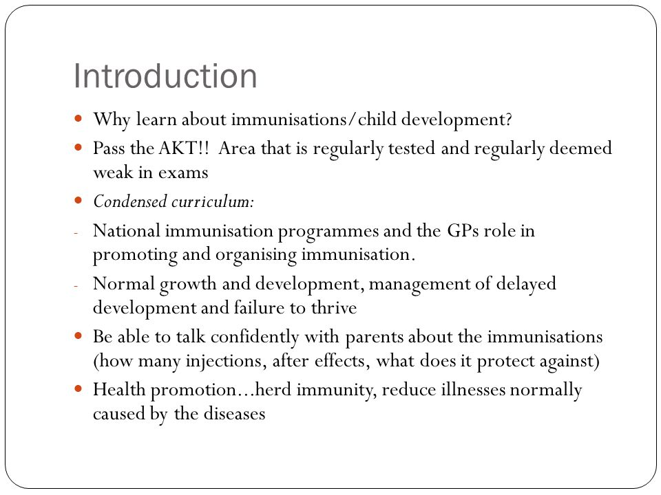 Introduction Why learn about immunisations/child development.
