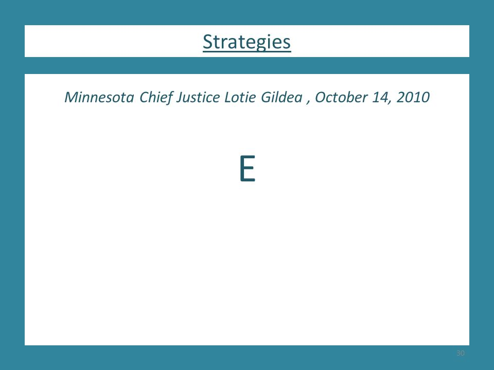 Minnesota Chief Justice Lotie Gildea, October 14, 2010 E Strategies 30