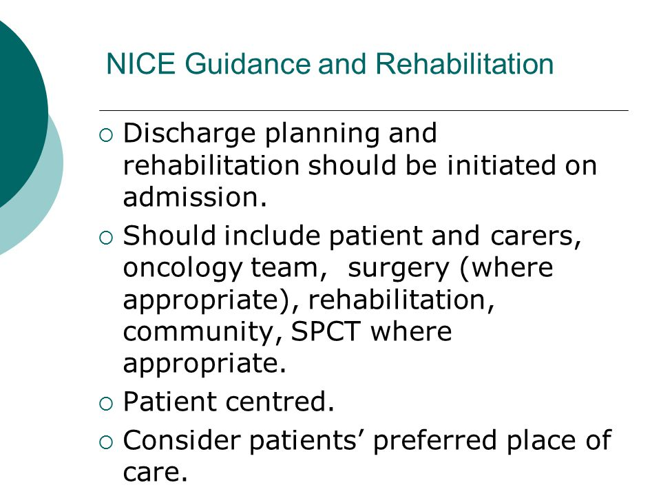 NICE Guidance and Rehabilitation  Discharge planning and rehabilitation should be initiated on admission.
