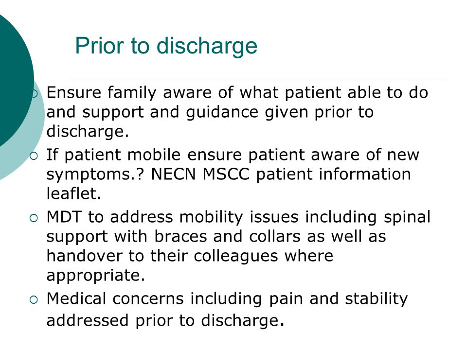 Prior to discharge  Ensure family aware of what patient able to do and support and guidance given prior to discharge.  If patient mobile ensure pati