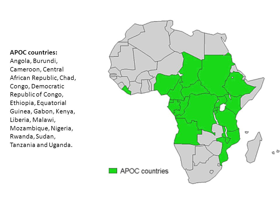 APOC countries: Angola, Burundi, Cameroon, Central African Republic, Chad, Congo, Democratic Republic of Congo, Ethiopia, Equatorial Guinea, Gabon, Kenya, Liberia, Malawi, Mozambique, Nigeria, Rwanda, Sudan, Tanzania and Uganda.
