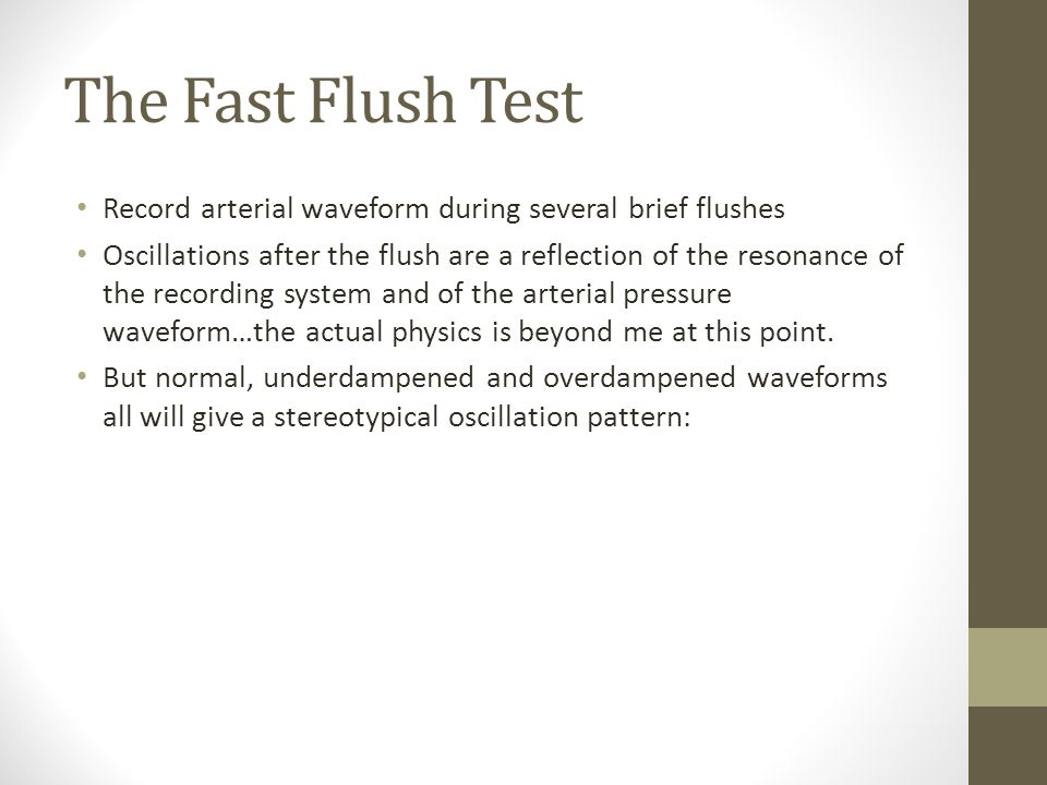 The Fast Flush Test