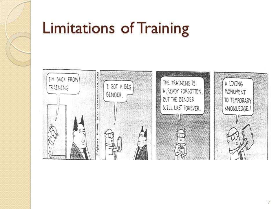 Limitations of Training 7