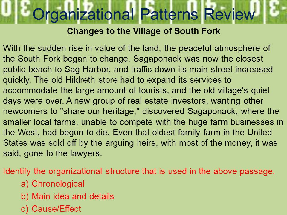 Organizational Patterns Review Changes to the Village of South Fork With the sudden rise in value of the land, the peaceful atmosphere of the South Fork began to change.