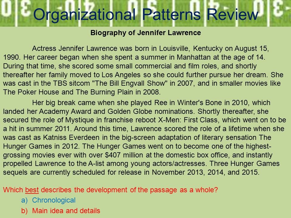 Organizational Patterns Review Biography of Jennifer Lawrence Actress Jennifer Lawrence was born in Louisville, Kentucky on August 15, 1990.