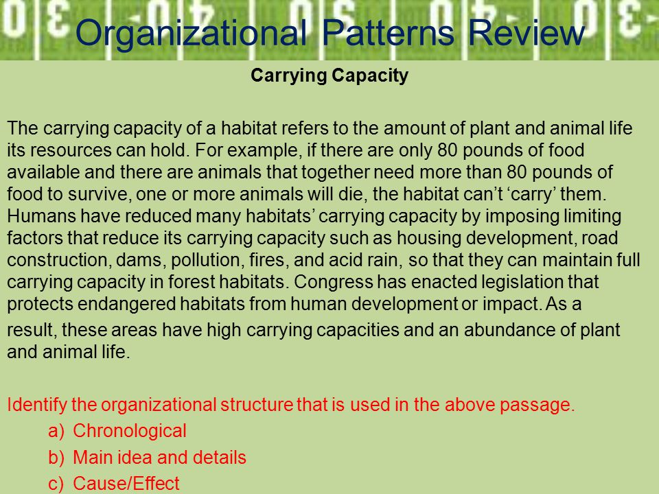 Organizational Patterns Review Carrying Capacity The carrying capacity of a habitat refers to the amount of plant and animal life its resources can hold.