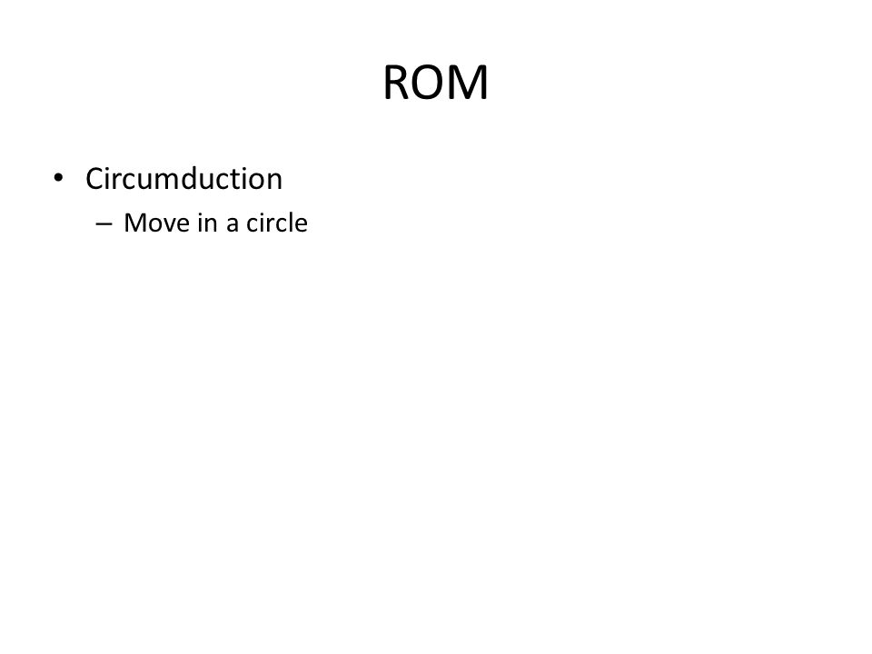 ROM Circumduction – Move in a circle