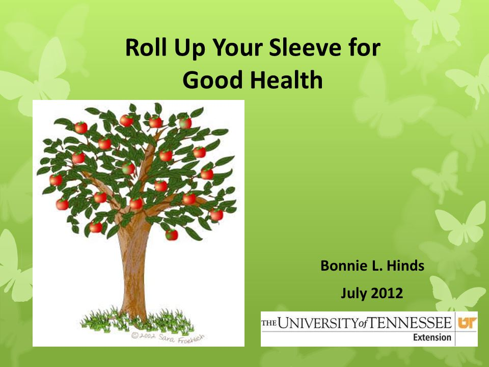 Roll Up Your Sleeve for Good Health Bonnie L. Hinds July 2012 June 2012