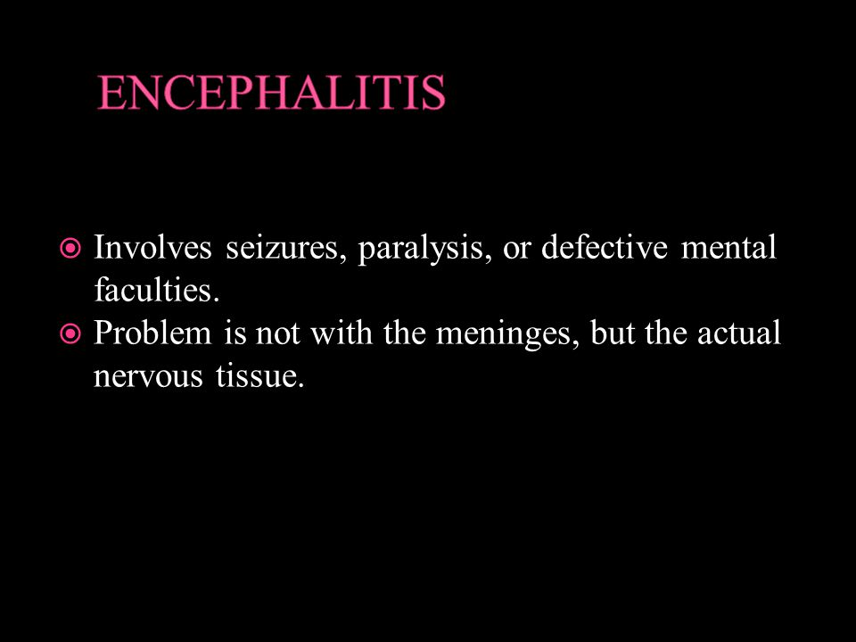  Involves seizures, paralysis, or defective mental faculties.