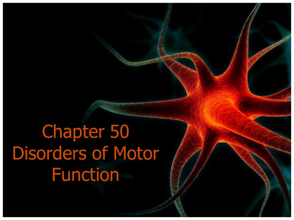 Chapter 50 Disorders of Motor Function