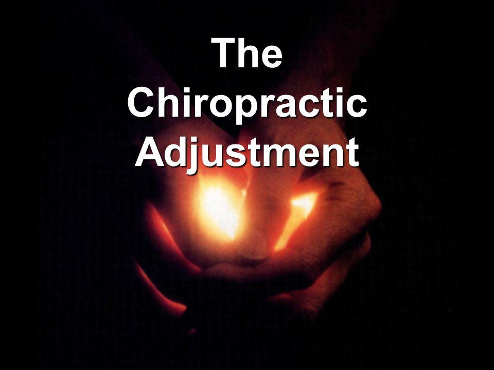 The Chiropractic Adjustment