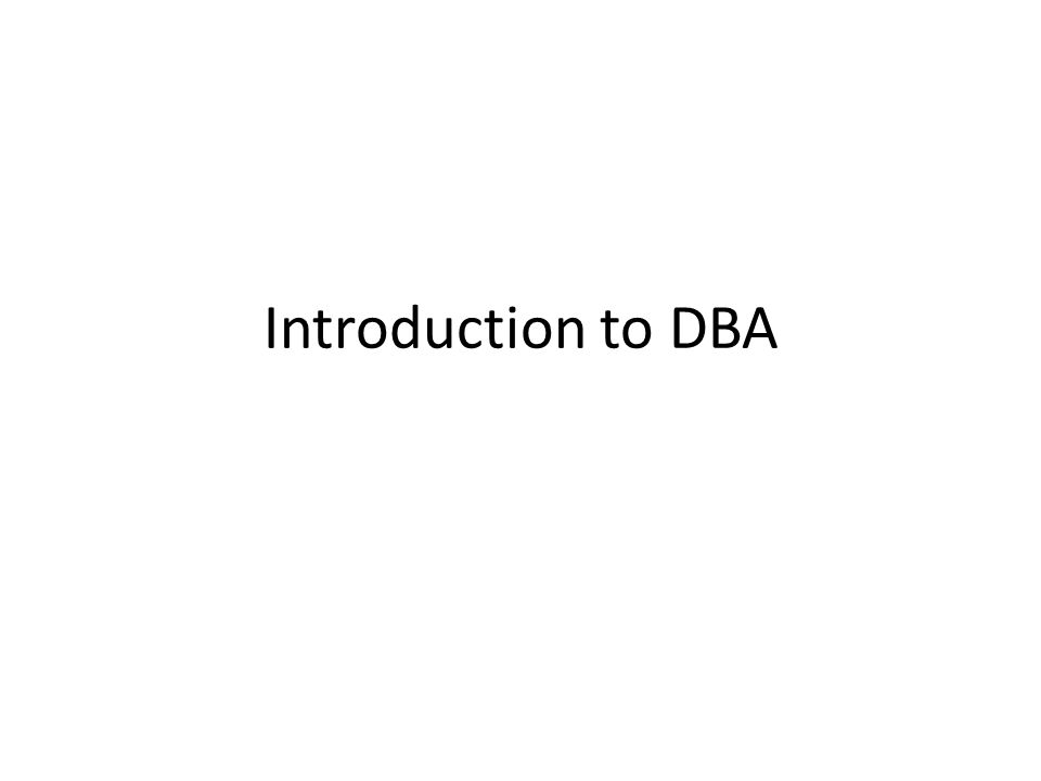 Introduction to DBA