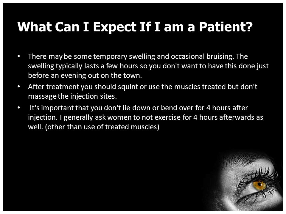 What Can I Expect If I am a Patient. There may be some temporary swelling and occasional bruising.