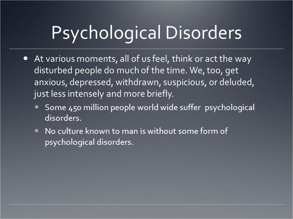 Causes n Abuse –Physical –Sexual –Emotional n Frightening home life n It is rare for adults to develop a dissociative disorder