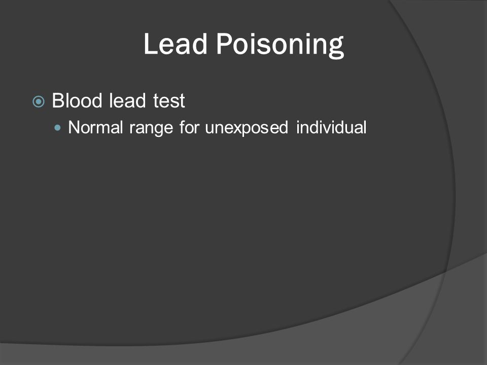 Lead Poisoning  Blood lead test Normal range for unexposed individual