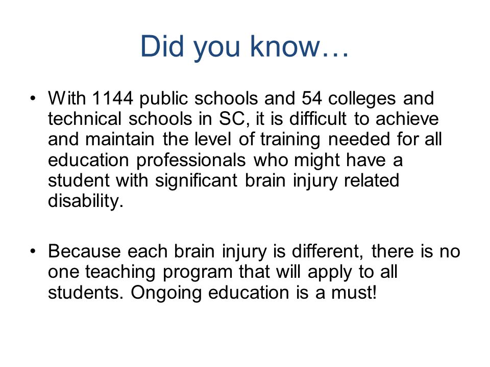 Mild Traumatic Brain Injury: Treatment Estimated 80% of concussions are not treated Most often seen in the emergency room or by pediatrician and sent home Out of school perhaps a day or two, up to a couple weeks
