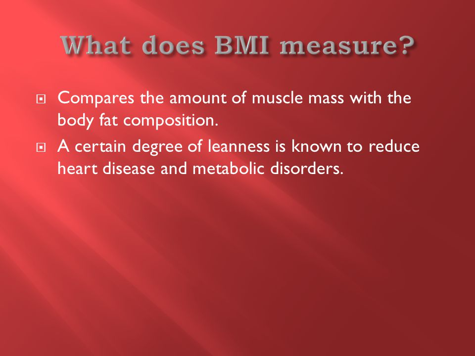  Compares the amount of muscle mass with the body fat composition.