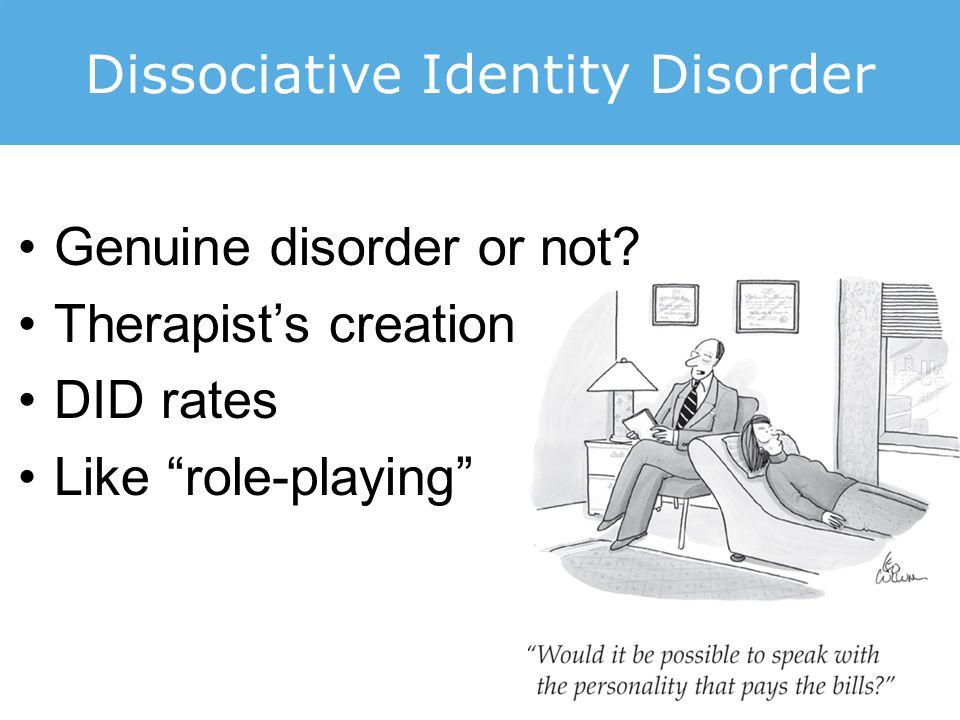 Dissociative Identity Disorder Genuine disorder or not.