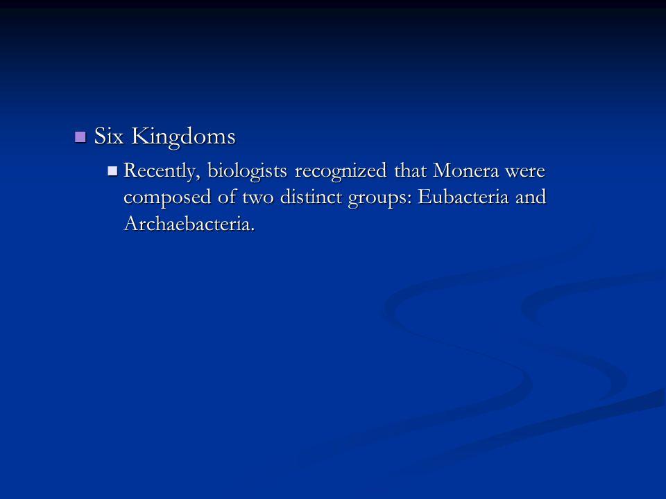 The Tree of Life Evolves Changing Number of Kingdoms Introduced Names of Kingdoms 1700's Late 1800's 1950's 1990's Plantae Animalia Protista Plantae MoneraProtista Fungi Plantae Eubacteria Archae- bacteria Animalia ProtistaFungiPlantae