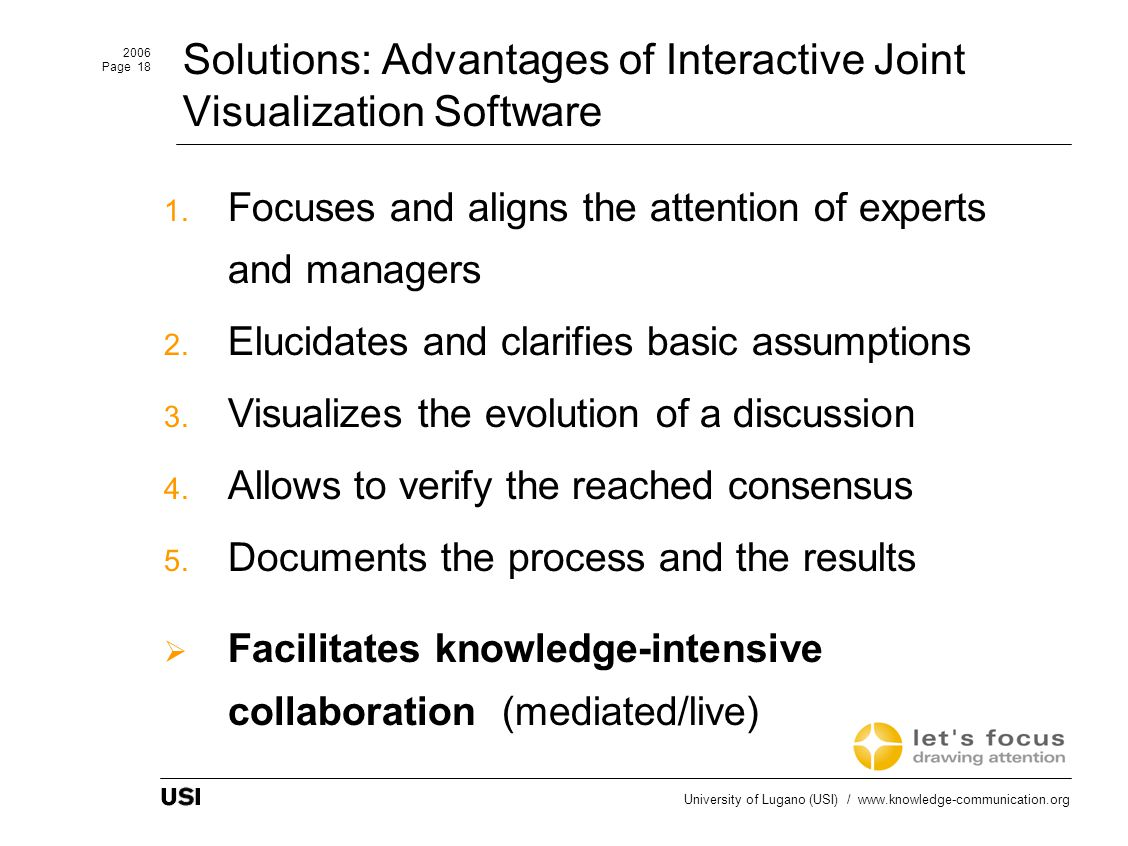 2006 Page 18 University of Lugano (USI) / www.knowledge-communication.org Solutions: Advantages of Interactive Joint Visualization Software 1.