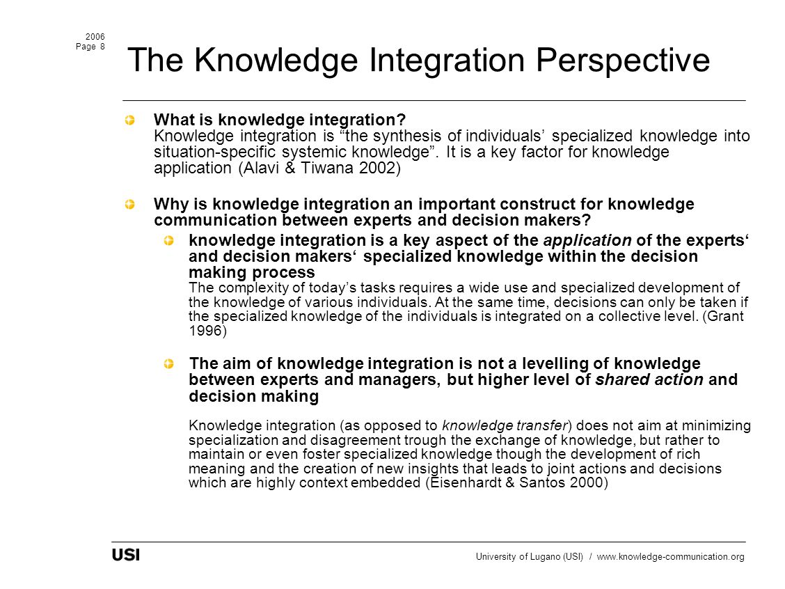 2006 Page 8 University of Lugano (USI) / www.knowledge-communication.org The Knowledge Integration Perspective What is knowledge integration.