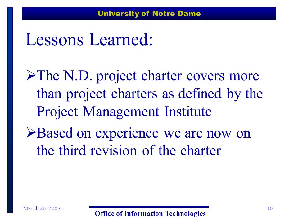University of Notre Dame Office of Information Technologies March 26, 200310 Lessons Learned:  The N.D.