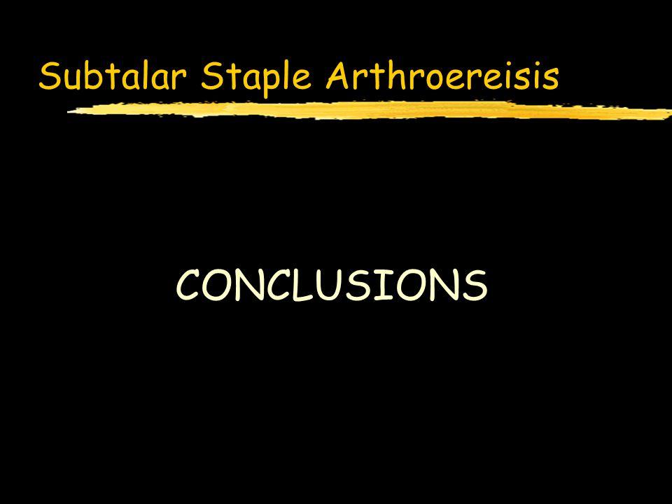 Subtalar Staple Arthroereisis CONCLUSIONS