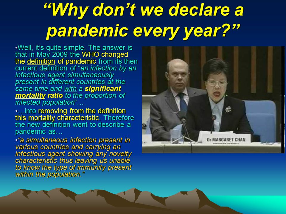 How come Dr. M. Chan & the whole World Health Organization declare a pandemic .