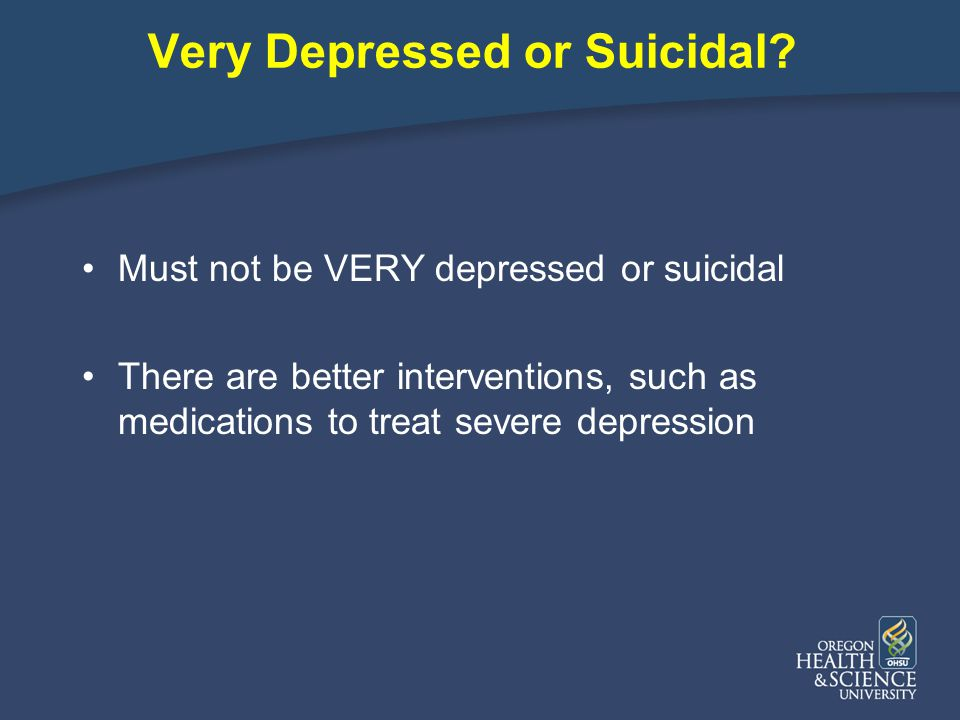 Very Depressed or Suicidal.