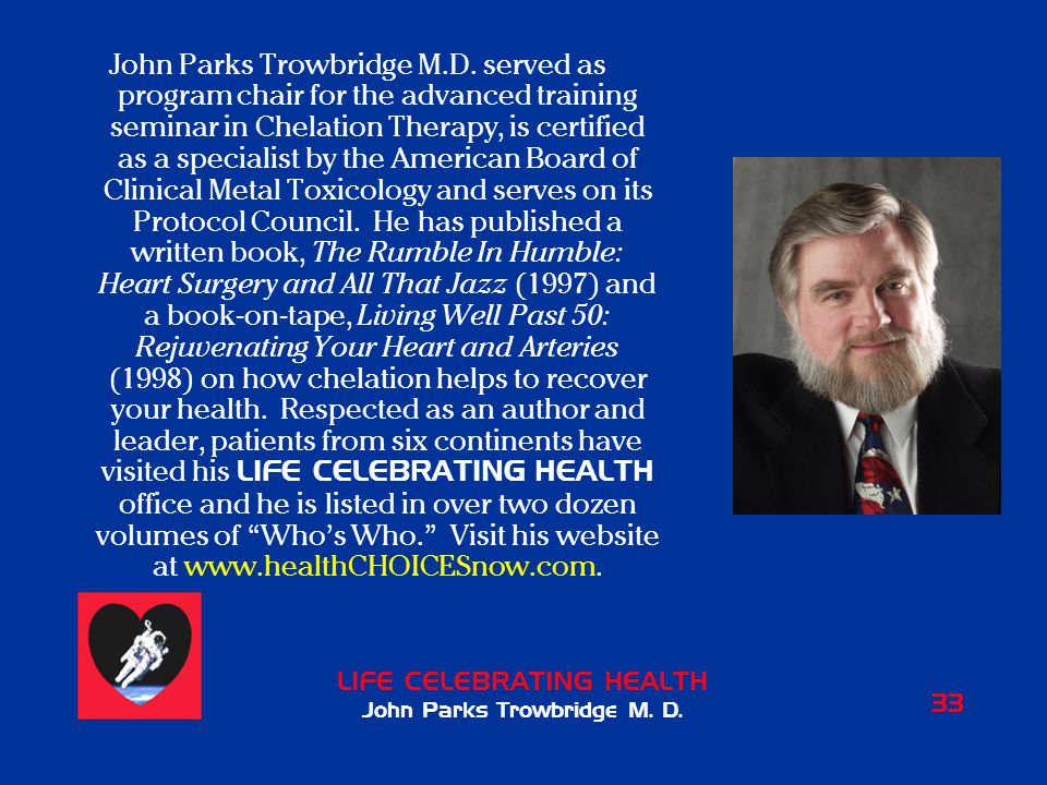 LIFE CELEBRATING HEALTH John Parks Trowbridge M. D.