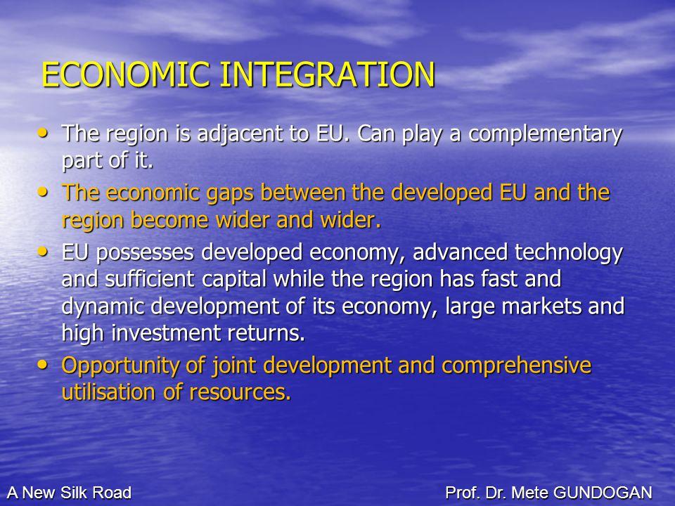 ECONOMIC INTEGRATION The region is adjacent to EU.