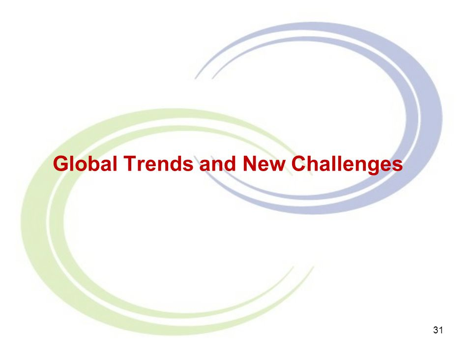 Global Trends and New Challenges 31