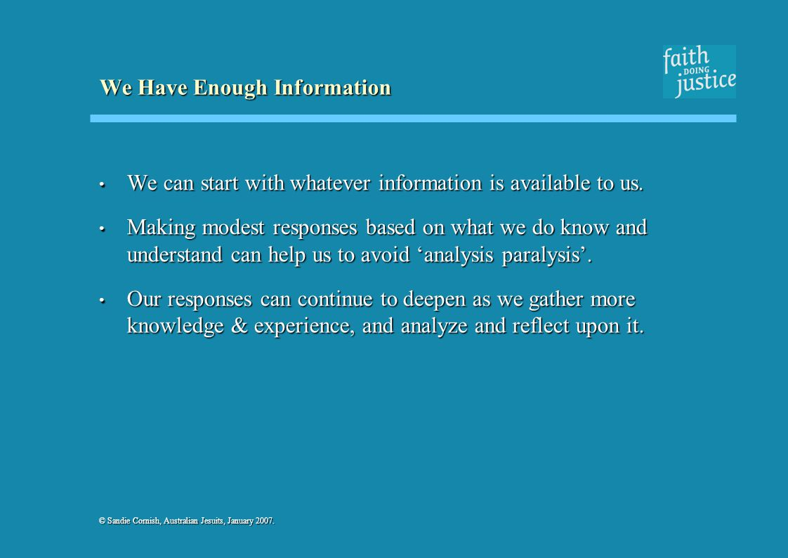 We Have Enough Information We can start with whatever information is available to us.