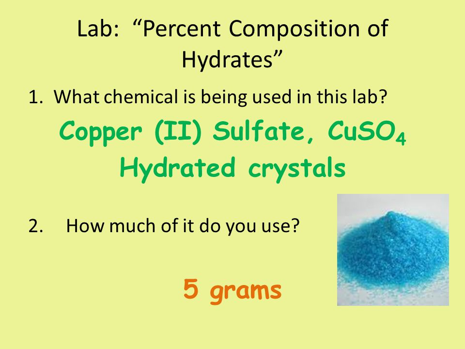 Lab: Percent Composition of Hydrates 3.What is a hydrate.