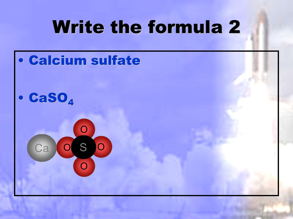 Write the formula 1 Aluminum oxideAluminum oxide Remember that the charges in the formula for aluminum oxide must add up to zero.