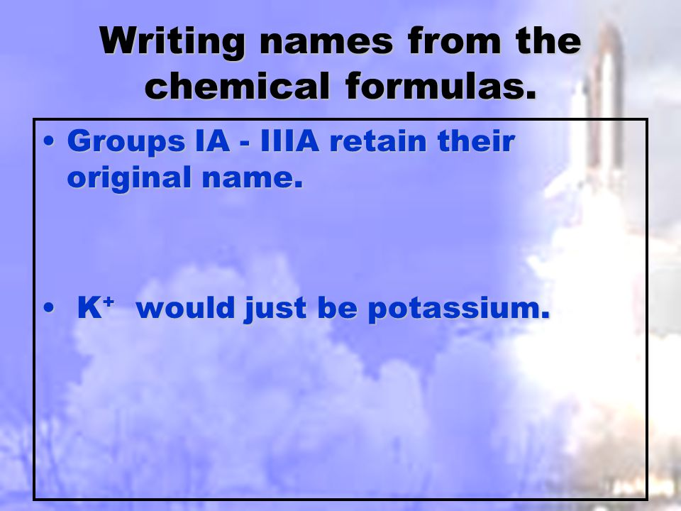 Writing names from the chemical formulas.