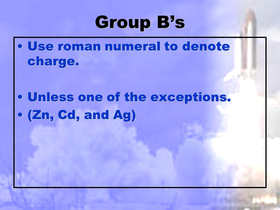 Practice 5 Name the following:Name the following: Al(NO 2 ) 3Al(NO 2 ) 3 Aluminum NitriteAluminum Nitrite