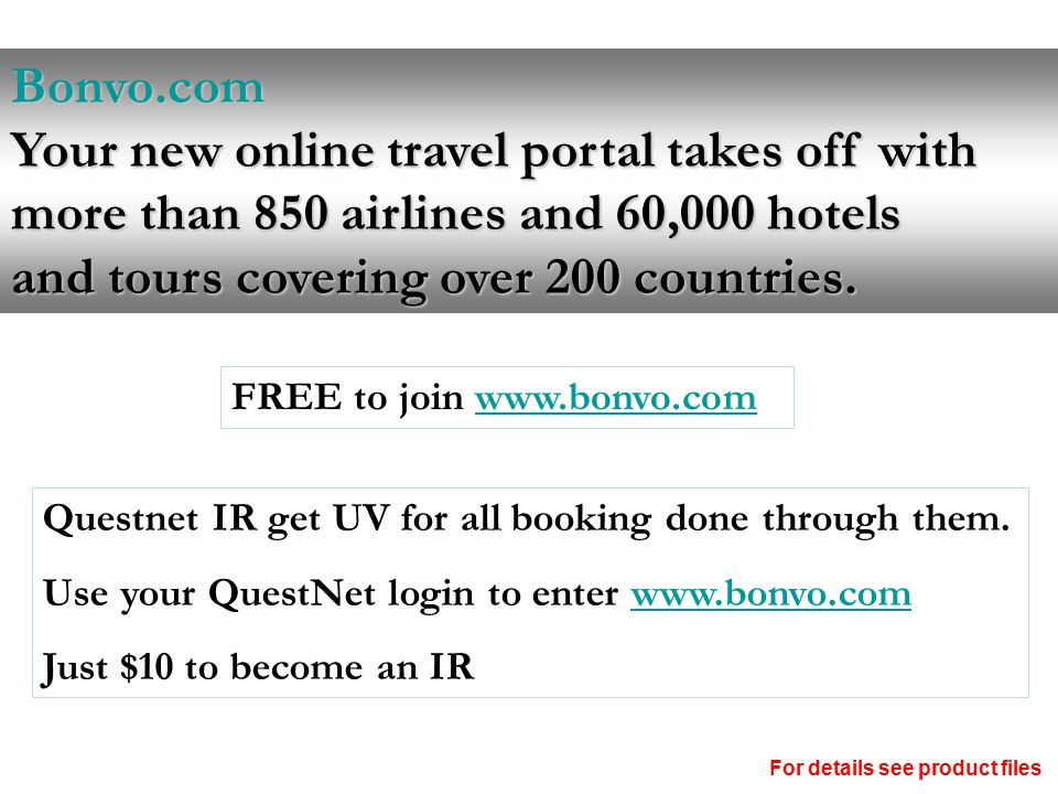 Bonvo.com Your new online travel portal takes off with more than 850 airlines and 60,000 hotels and tours covering over 200 countries. FREE to join ww