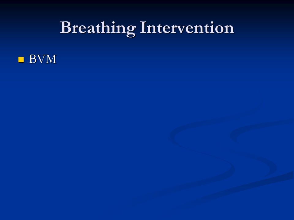 Breathing Intervention BVM BVM