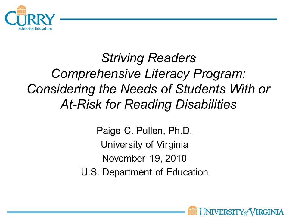 Striving Readers Comprehensive Literacy Program: Considering the Needs of Students With or At-Risk for Reading Disabilities Paige C.
