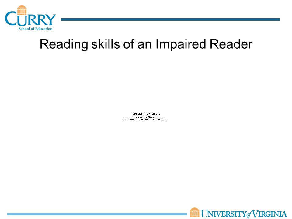 Reading skills of an Impaired Reader