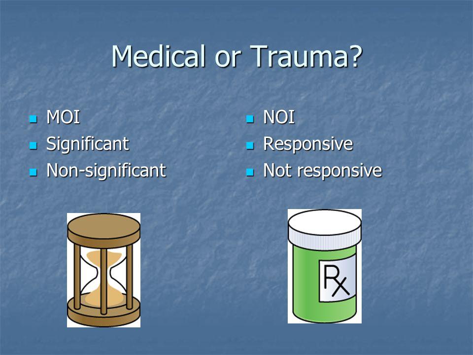 Medical or Trauma.